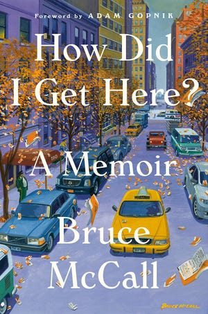 """""""How Did I Get Here? A Memoir"""" by Bruce McCall"""