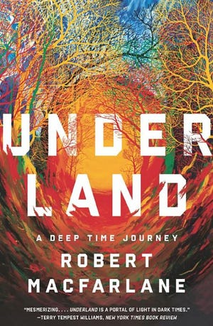 "The cover of ""Underland: A Deep Time Journey"" by Robert MacFarlane, the 2021 Fitchburg Community Read."