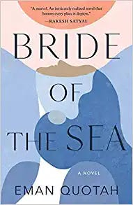 """Bride of the Sea"" (Tin House, 312 pages, $16.95) by Eman Quotah"