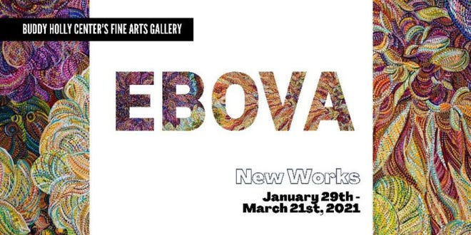 New Works by Ebova opened Friday at the Buddy Holly Center's Fine Arts Gallery.