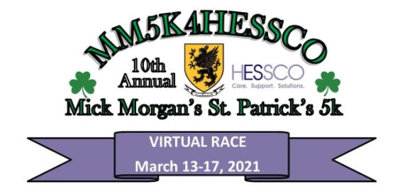 The 10th annual Mick Morgan's St. Patrick's Virtual Race for HESSCO will run virtually this year from March 13-17.