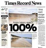 Times Record News front page from when the historic drought ended and lakes once again reached 100 percent.