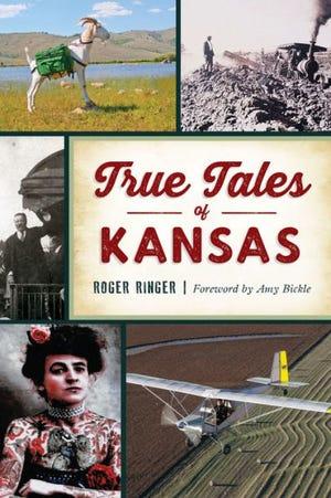 """""""True Tales of Kansas"""" by Roger Ringer"""