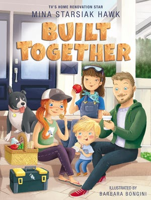 """Built Together,"" a new children's book by HGTV star of ""Good Bones"" Mina Starsiak-Hawk, comes out this week, and has inclusivity as its message. (Photo courtesy of Icon Media Group)"