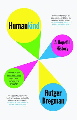 """Humankind: A Hopeful History"""