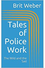 """""""Tales of Police Work"""" by Brit Weber"""