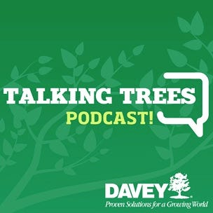 Talking Trees is a new podcast produced by Kent-based Davey Tree Expert Co.