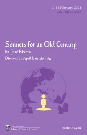 """Texas Tech University's School of Theatre & Dance presents """"Sonnets for an Old Century"""" by José Rivera. Performances are scheduled for Thursday through Sunday via Zoom, and virtual curtain times are 7:30 p.m. Thursday-Saturday and 2 p.m. Sunday."""