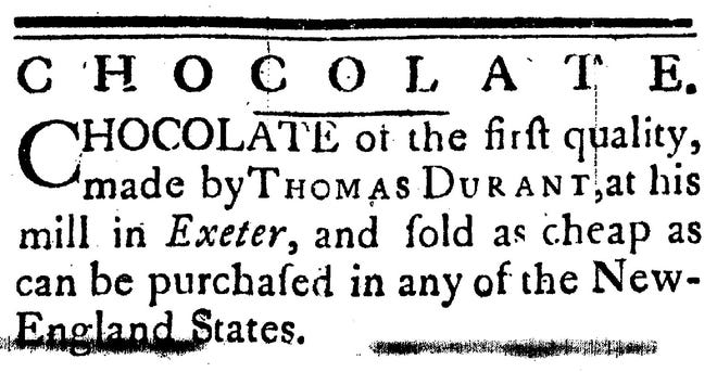 Advertisement from the Exeter Chronicle July 8th, 1784 indicates there was a chocolate mill in Exeter.