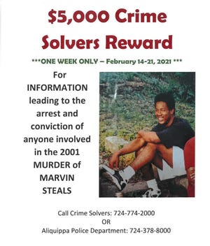 Between Feb. 14 and Feb. 21, Beaver County Crime Solvers is offering a $5,000 reward for information leading to an arrest in Marvin Steals' homicide case.