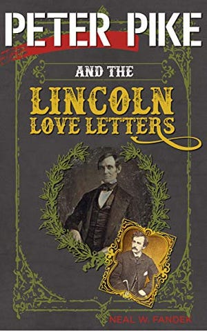 """Peter Pike and the Lincoln Love Letters"""