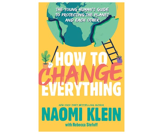 """How to Change Everything"" by Naomi Klein"