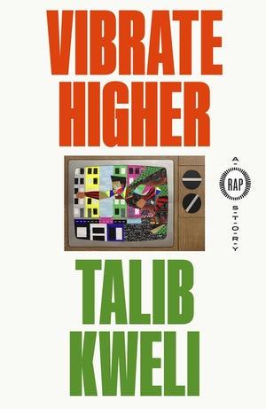 """Vibrate Higher: A Rap Story,"" by Talib Kweli."
