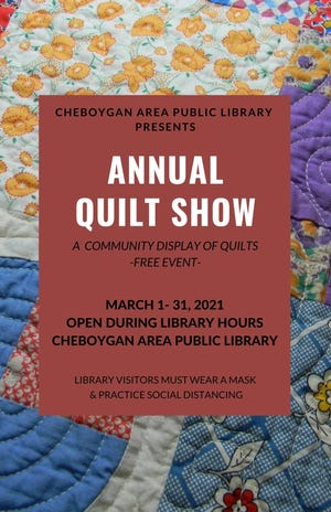 The annual quilt show will be returning to the Cheboygan Area Public Library this March