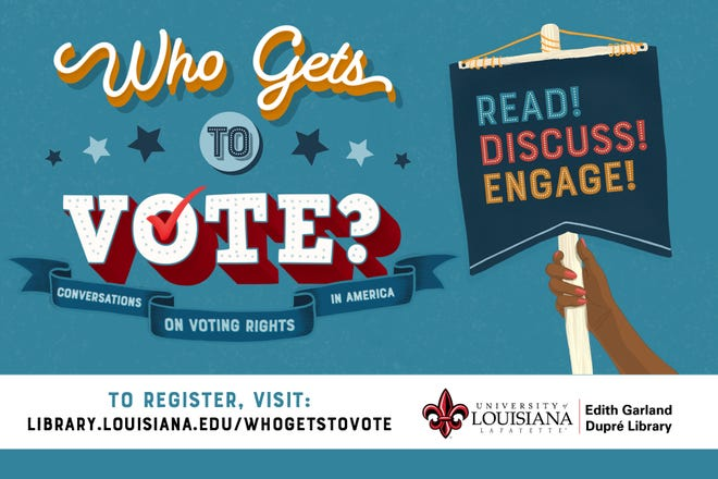 The library at the University of Louisiana at Lafayette has set the dates for a community book reading andvirtual discussion series on voting rights in the United States, funded through aLouisiana Endowment for the Humanities grant.