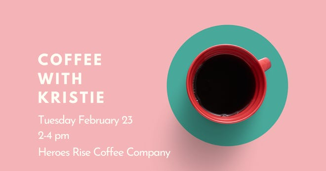 Coffee with Kristie, Feb. 23 at Heroes Rise Coffee