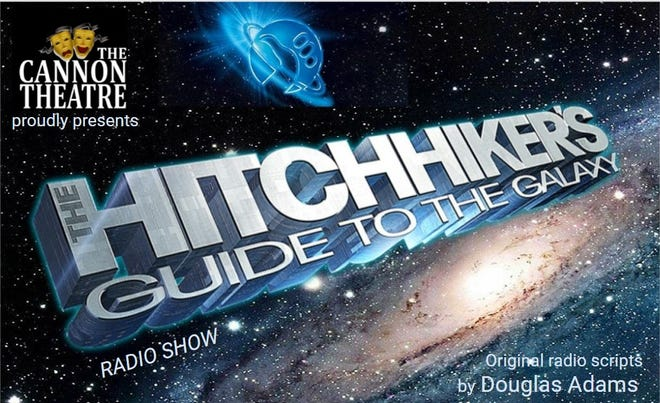"""The Cannon Theater will present """"The Hitchhiker's Guide to the Galaxy Radio Show"""" with a watch party at 7:30 p.m. March 5."""