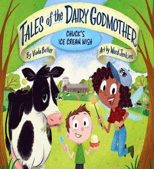 'Chuck's Ice Cream Wish (Tales of the Dairy Godmother),' written by Viola Butler with art by Ward Jenkins, will be featured March 15-19 during Agricultural Literacy Week.