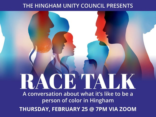 """Hingham Unity Council recently announced it will host """"Race Talk"""" from 7 to 8:15 p.m. Feb. 25 via Zoom."""