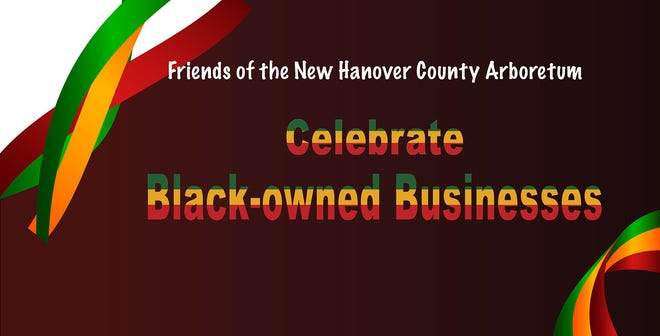 Friends of the New Hanover County Arboretum celebrates Black-owned businesses.