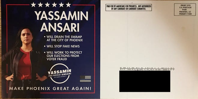 A dark money ad sent out in the Phoenix City Council race showing Yassamin Ansari with Trump slogans. Ansari is a Democrat and does not support Trump.