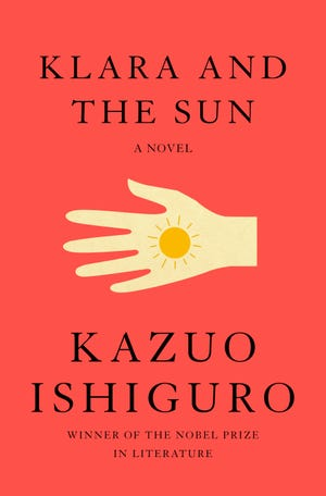 """This cover image released by Knopf shows """"Klara and the Sun,"""" a novel by Kazuo Ishiguro. [Knopf via AP]"""