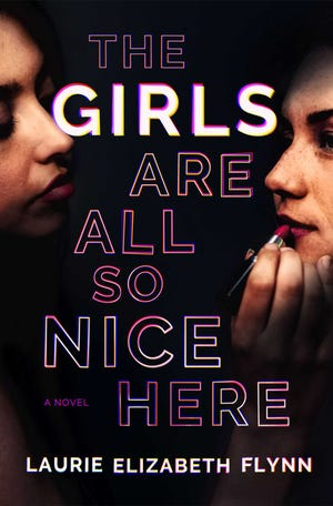 """The Girls Are All So nice Here"" by Laurie Elizabeth Flynn"