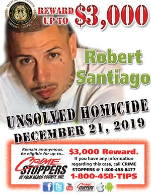 The Palm Beach County Sheriff's Office is offering a reward for information leading to an arrest in the December 2019 fatal shooting of Robert Santiago near Greenacres.