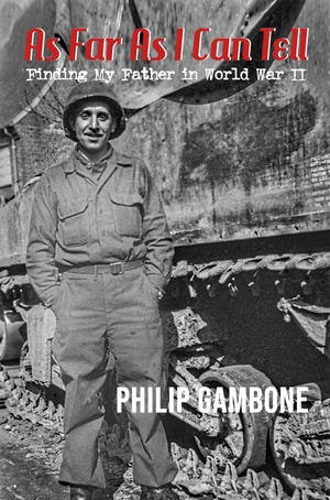 """The cover of """"As Far As I Can Tell: Finding My Father in World War II"""" by Philip Gambone pictures the author's dad while serving in the Fifth Armored Division during World War II."""