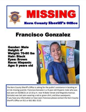 KCSO is seeking information on Francisco Gonzales, 9, who has been missing since Monday March 8. Anyone with information on him is asked to call 911 or 661-861-3110.