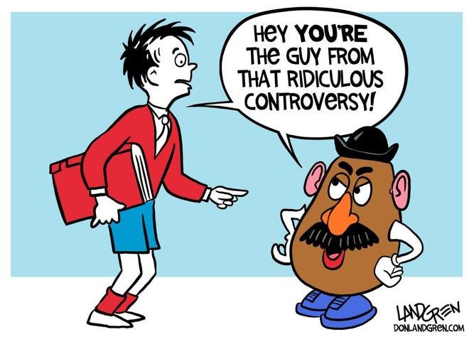 Landgren cartoon: Ridiculous controversies Don Landgren cartoon on the Dr. Seuss and Mr. Potato Head controversies.