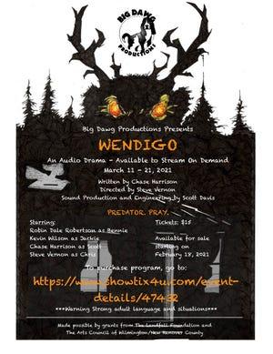 Big Dawg Productions presents 'Wendigo' March 11-21.