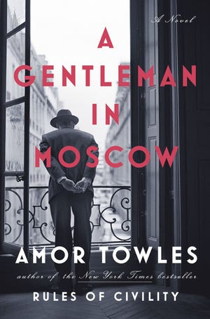 """""""A Gentleman in Moscow,"""" by Amor Towles."""