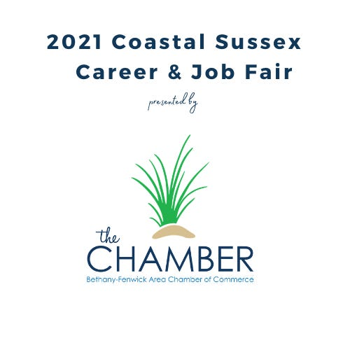 The 2021 Coastal Sussex Career & Job Fair, hosted by the Bethany-Fenwick Area Chamber of Commerce, will be held virtually April 14.
