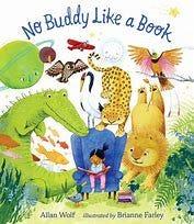 ÒNo Buddy Like A BookÓ by Allan Wolf