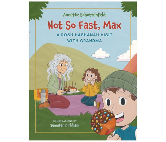 """Not So Fast, Max: A Rosh Hashanah Visit with Grandma"""" by Annette Schottenfeld"""