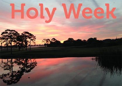 Holy Week, Easter