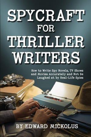 """Spycraft for Thriller Writers"" by Edward Mickolus"