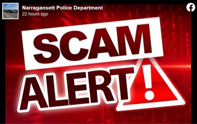 Narragansett police warn of scam.
