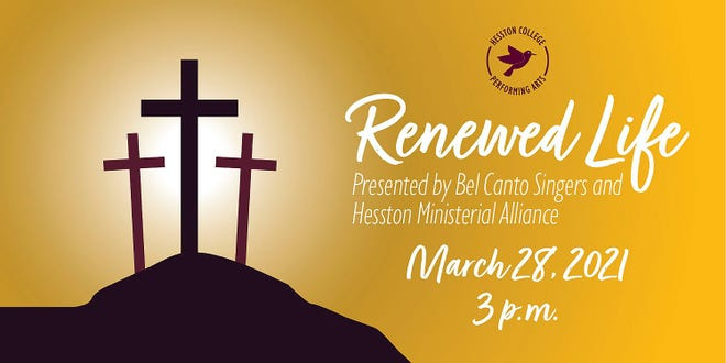 Renewed Life will be performed by the Hesston College Bel Canto Singers and Hesston area pastors at 3 p.m. March 28 in the Mullet Drive parking lot of Hesston Mennonite Church.