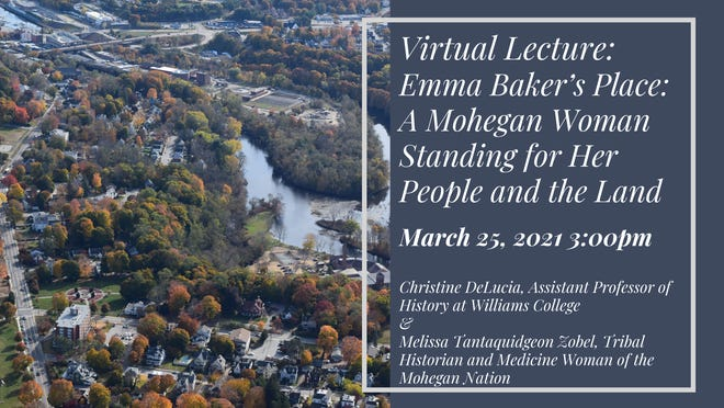 Emma Baker, a Mohegan woman who helped preserve her tribe's rights, records and traditions when they were in danger of being lost during the 19th and early 20th centuries, will be the topic of a virtual lecture Thursday.