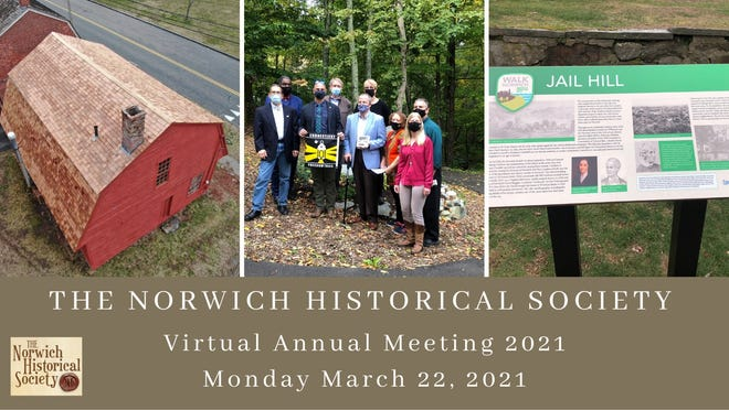 The Norwich Historical Society's Annual Meeting is scheduled to be held virtually on Monday, March 22.
