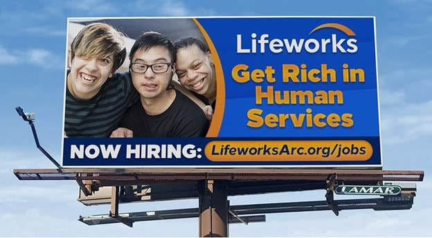 Westwood-based Lifeworks took the billboard route in letting the world know its in need of help.