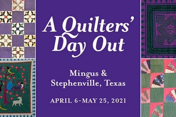 "Tarleton State University and the Cross Timbers Fine Arts Council (CTFAC) present ""A Quilter's Day Out,"" April 6-May 25, with two exhibits, one at the W.K. Gordon Center for Industrial History of Texas in the historic ghost town of Thurber and the other at CTFAC in Stephenville."
