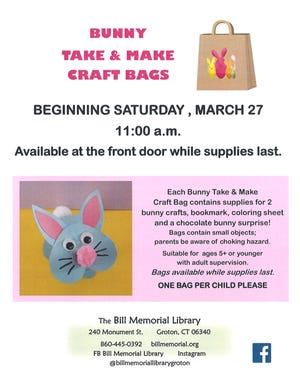 Kids can pick up a Bunny Take & Make Craft Bag beginning at 11 a.m. March 27 from the Bill Memorial Library, 240 Monument St., Groton.