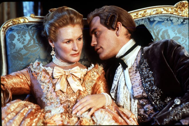 "Glenn Close, left, and John Malkovich are the scheming duo at the center of ""Dangerous Liaisons."""