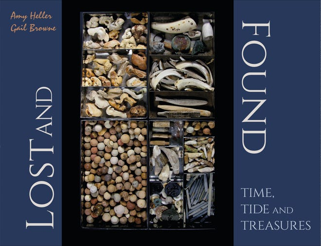 """Lost and Found: Time, Tide, and Treasures,"" by Amy Heller and Gail Browne"