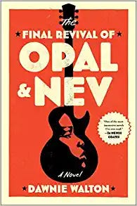 """""""The Final Revival of Opal & Nev"""" (37 Ink, 368 pages, $27) by Dawnie Walton"""