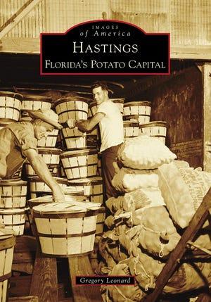 """Hastings: Florida's Potato Capital"" by Gregory Leonard"