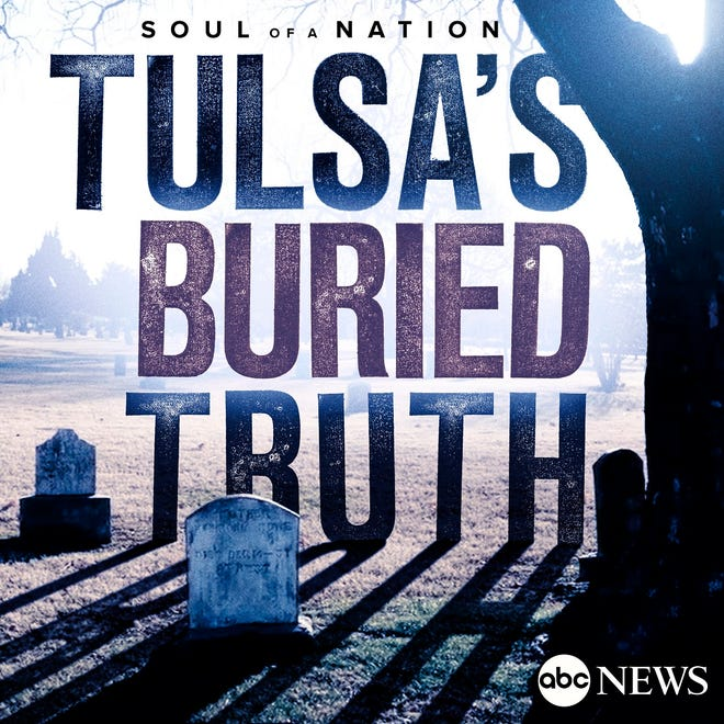 """Leading up to the 100th anniversary of the Tulsa Race Massacre, ABC Audiowill debut Tuesday the first episode of its new podcast""""Soul of a Nation: Tulsa's Buried Truth."""""""